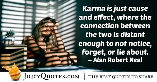 Karma is Cause and Effect Quote