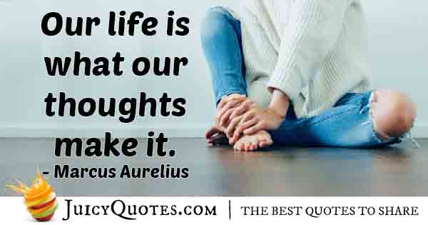 Thoughts make Life Quote