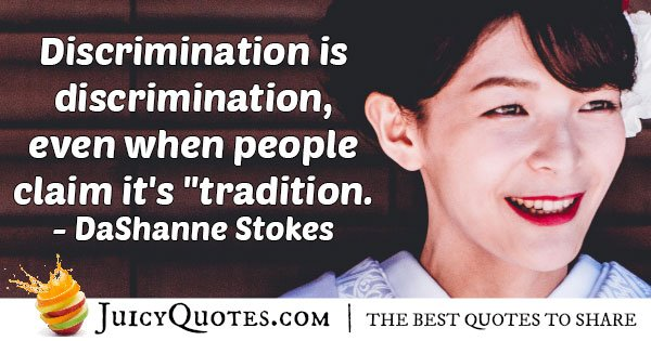 Discrimination isn't Tradition Quote