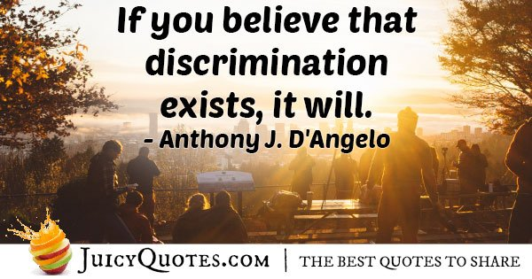 If You Believe In Discrimination Quote