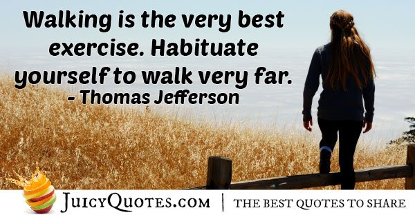 Walking is the Best Exercise Quote