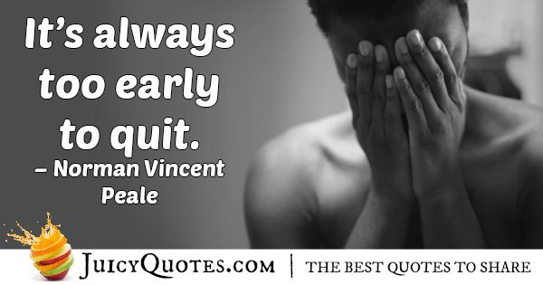 Early to Give Up Quote