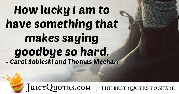 Lucky to Say Goodbye Quote