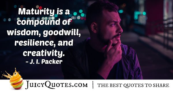 Maturity Composed of Goodwill Quote