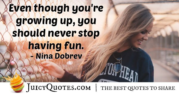 Growing Up Have Fun Quote