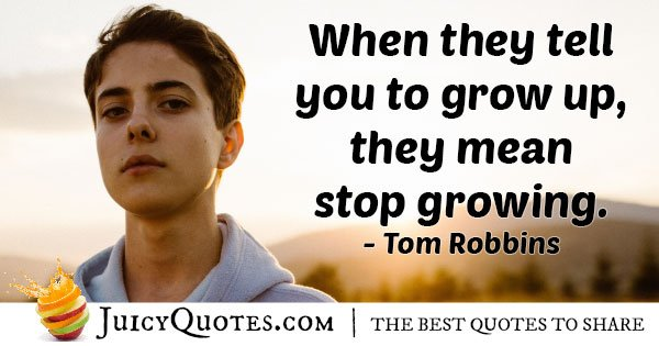 Stop Growing Up Quote
