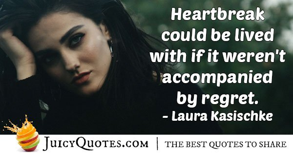 Heartbreak and Regret Quote