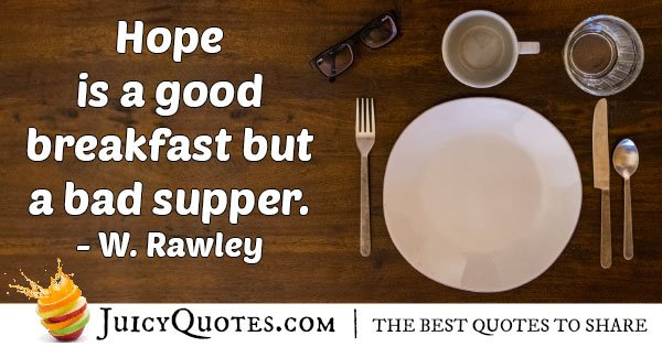 Hope is a Good Breakfast Quote