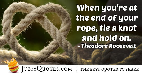 Tie a Knot and Hope Quote