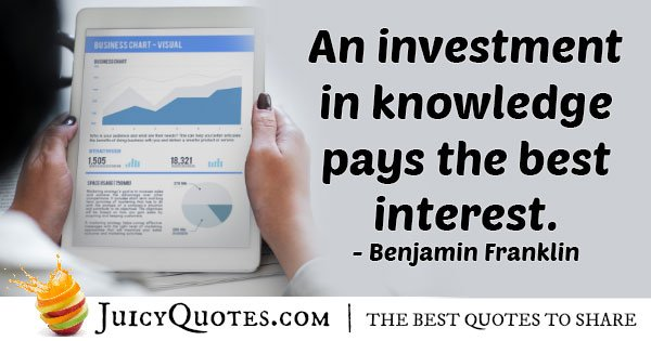 Investment In Knowledge Quote