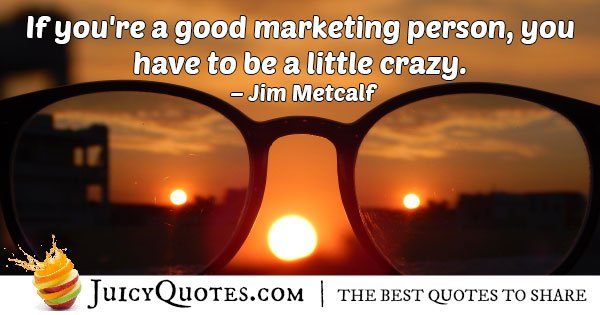 Marketing and Crazy Quote