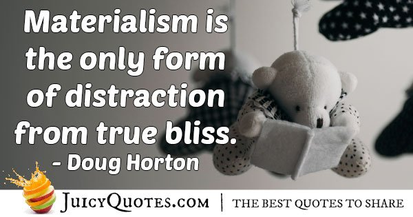 Materialism Distraction Quotes