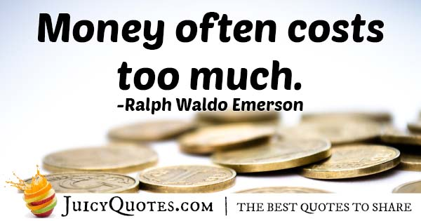 Money Costs Quote
