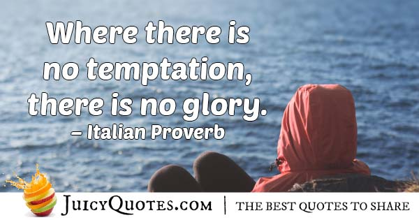 No Temptation No Glory Quote