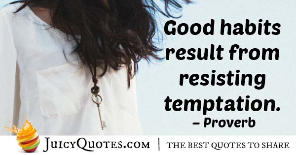 Good Habits VS Temptation Quote