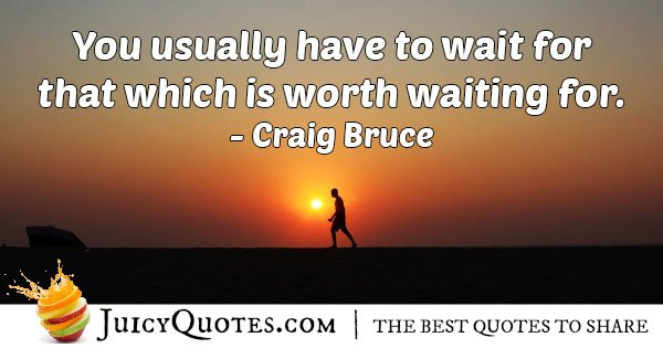 Worth Waiting Quote