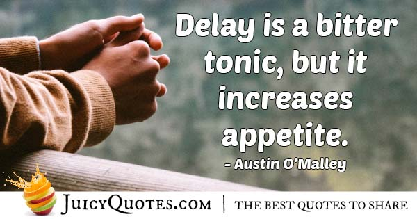 Delays and Waiting Quote