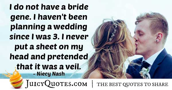 No Bride Gene For Weddings Quote