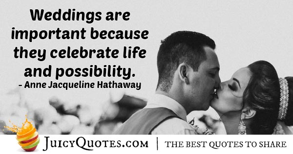 Weddings and Life Quote