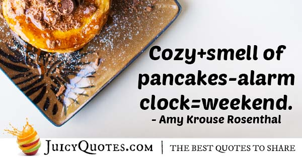 Weekend Cozy Pancakes Quote