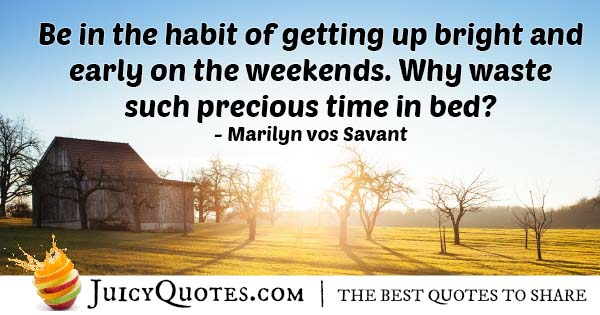 Early Morning Weekends Quote