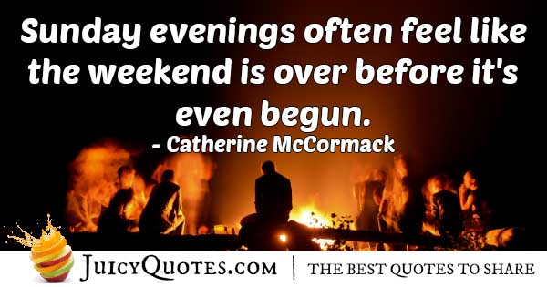 Weekend on Sunday Quote