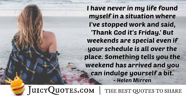 Indulge On Weekends Quote