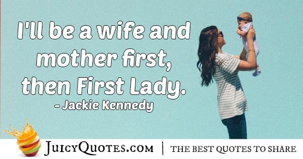 Wife And Mother First Quote