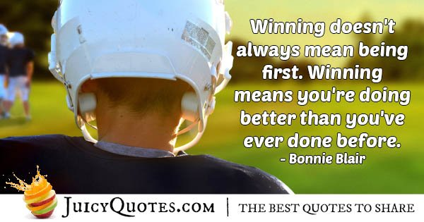 Winning Is Being Better Quote