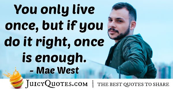 Famous Live Once Quote