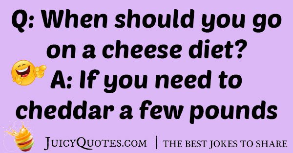 Cheese Diet Joke