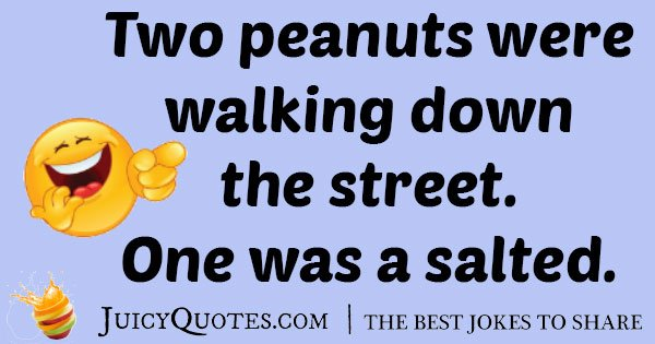 Dad Joke About Peanuts