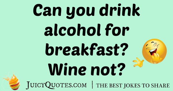 Breakfast Wine Joke