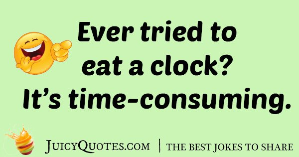 Eating A Clock Bad Joke