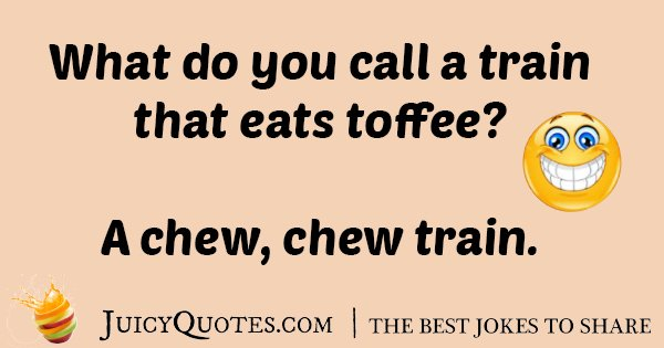Train Eats Toffee Joke