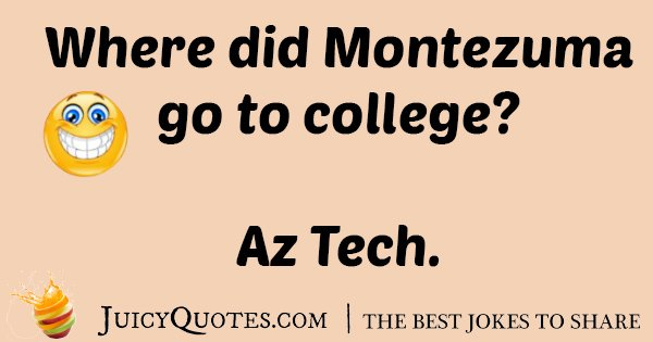 Montezuma Go To College Joke