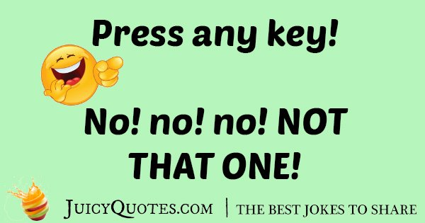 Press Any Key Joke
